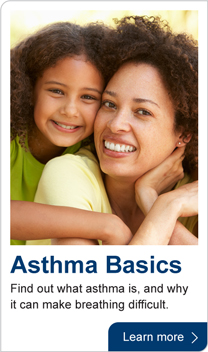 Asthma Basics. Find out what asthma is, and why it can make breathing difficult. Learn more.